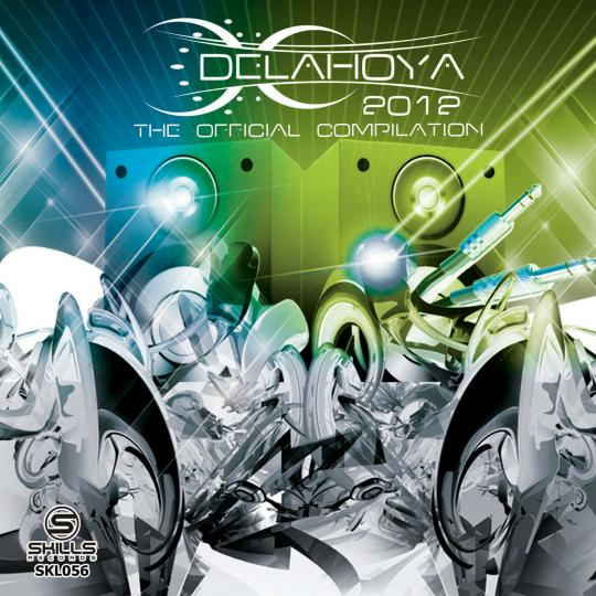 Techno, Tech-house & minimal on Delahoya 2012 – The Official Compilation.